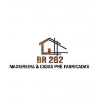 BR 282 MADEIREIRA & CASAS PRÉ FABRICADAS